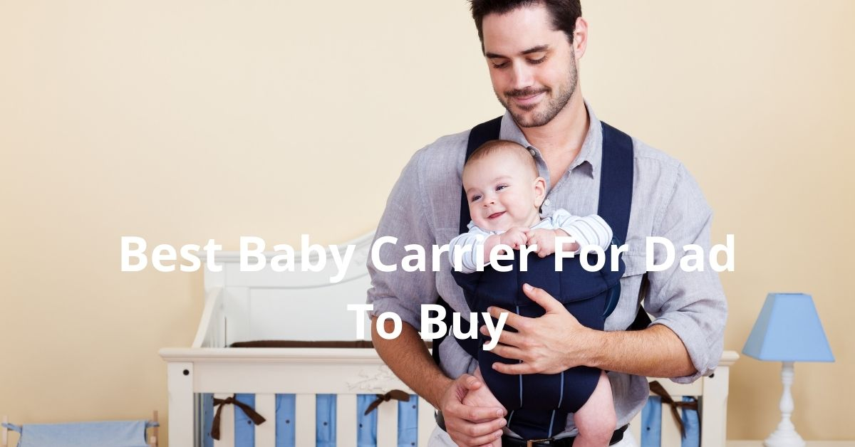 ✅ Best Baby Carrier For Dad | Baby Carrier for Big Dad